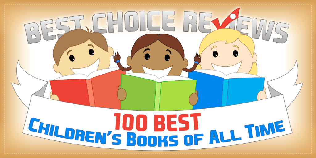 Best Choice Reviews - 100 Best Childrens Books